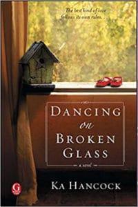 Dancing on Broken Glass by Ka Hancock
